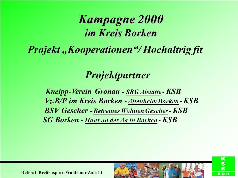 Projekt Kooperationen/ Hochaltrig fit Projektpartner Kneipp-Verein Gronau - SRG Alstätte - KSB Vz.B/P im Kreis Borken - Altenheim Borken - KSB BSV Ges