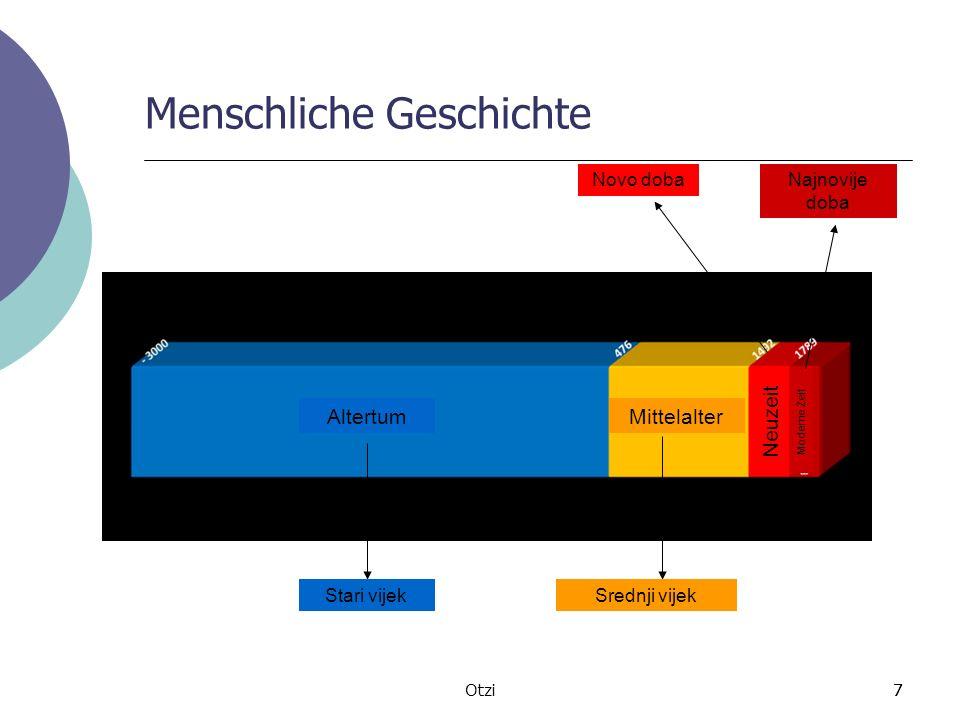 7Otzi7 Menschliche Geschichte AltertumMittelalter Neuzeit Moderne Zeit Stari vijekSrednji vijek Novo dobaNajnovije doba