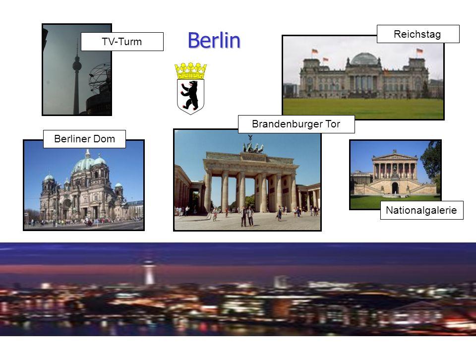 10 Berlin TV-Turm Brandenburger Tor Berliner Dom Reichstag Nationalgalerie