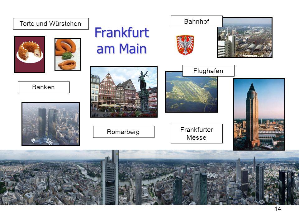 14 Frankfurt am Main Torte und Würstchen Flughafen Bahnhof Banken Frankfurter Messe Römerberg