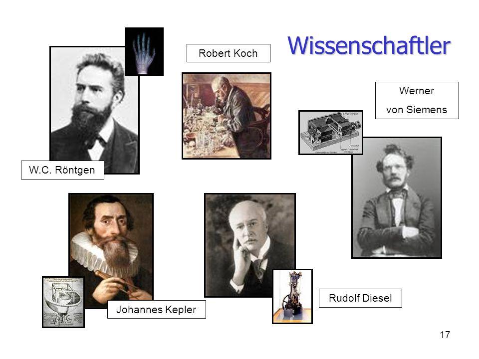 17 Wissenschaftler Rudolf Diesel Werner von Siemens Robert Koch Johannes Kepler W.C. Röntgen
