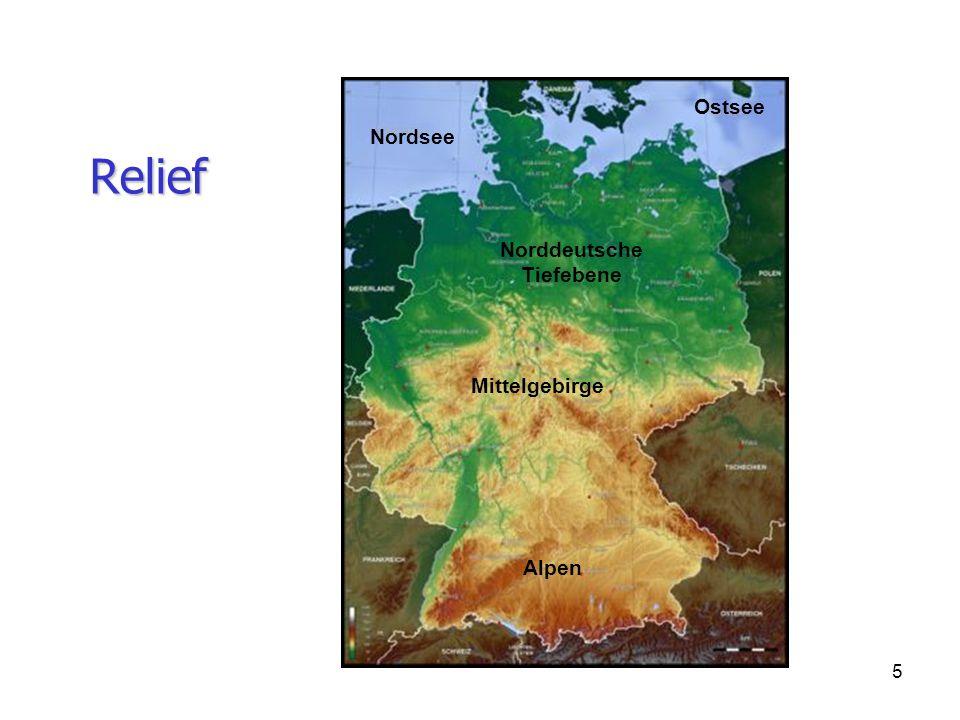 6 Relief Zugspitze (2962m) Tiefste Landstelle ( -3m) Mittelgebirge Norddeutsche Tiefebene Siebengebirge