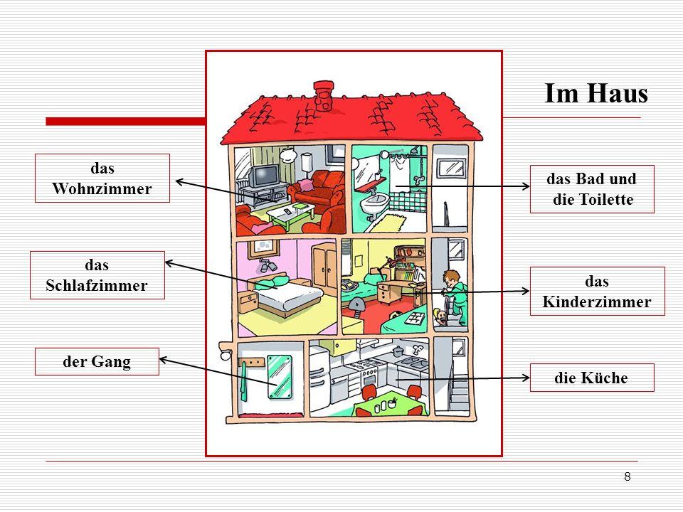 das Bad und die Toilette das Kinderzimmer die Küche das Wohnzimmer das Schlafzimmer der Gang Im Haus 8