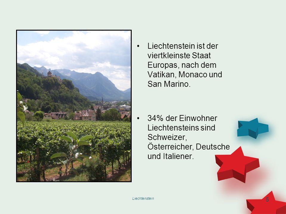 5 Liechtenstein ist der viertkleinste Staat Europas, nach dem Vatikan, Monaco und San Marino. 34% der Einwohner Liechtensteins sind Schweizer, Österre