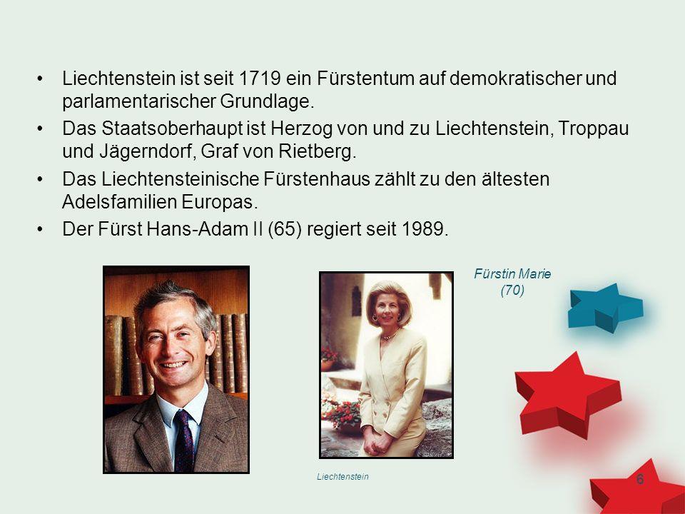 Liechtenstein 6 Liechtenstein ist seit 1719 ein Fürstentum auf demokratischer und parlamentarischer Grundlage. Das Staatsoberhaupt ist Herzog von und