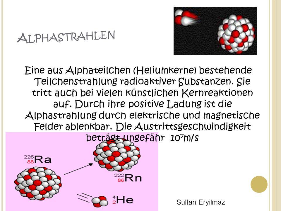 A LPHASTRAHLEN Eine aus Alphateilchen (Heliumkerne) bestehende Teilchenstrahlung radioaktiver Substanzen.