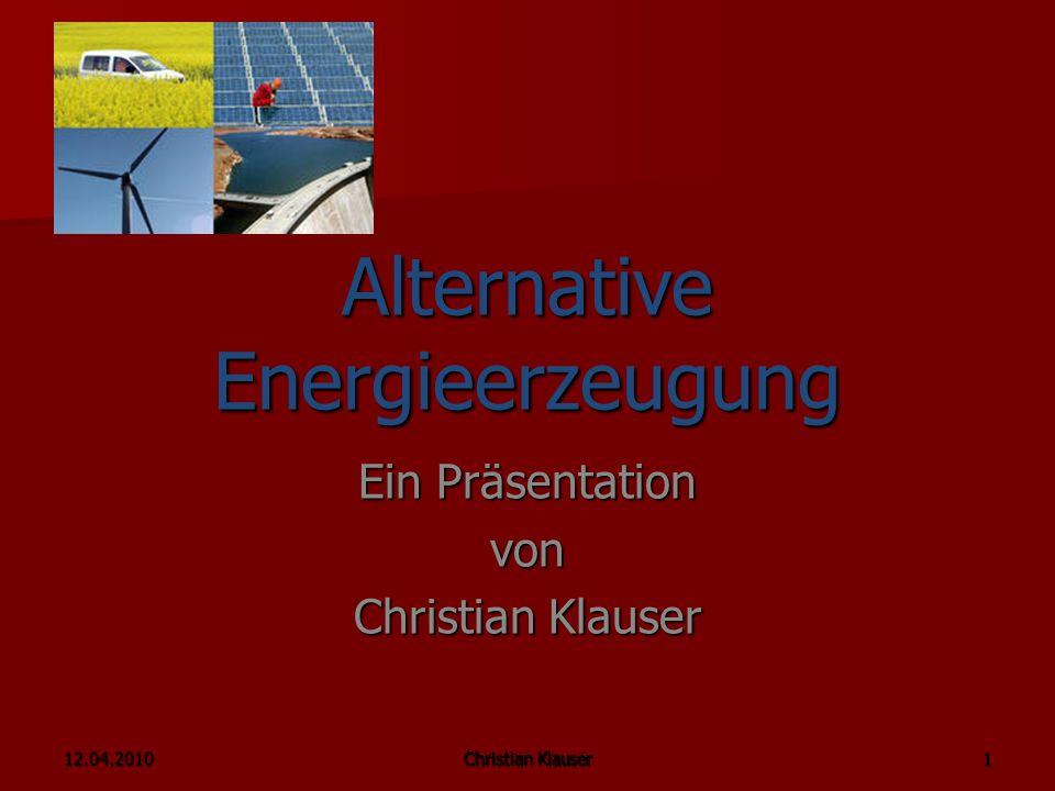 12.04.2010Christian Klauser 12 Windkraft Prinzip: Der Wind treibt einen Rotor an, der an einer Welle angeschlossen ist, die wiederum einen Generator gekoppelt ist.