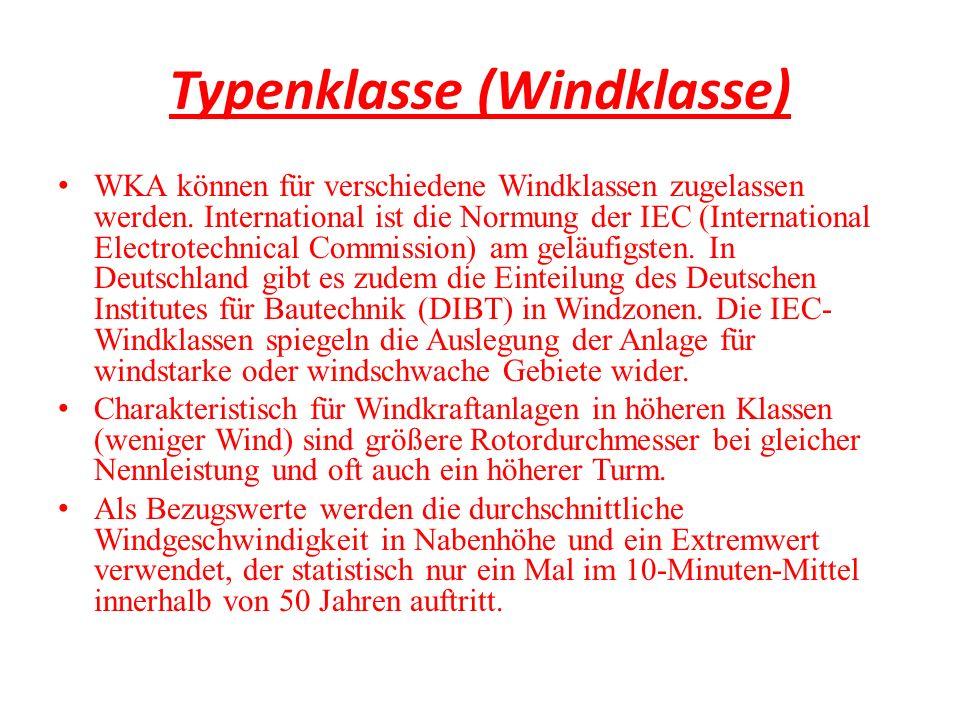 Typenklasse (Windklasse) WKA können für verschiedene Windklassen zugelassen werden. International ist die Normung der IEC (International Electrotechni