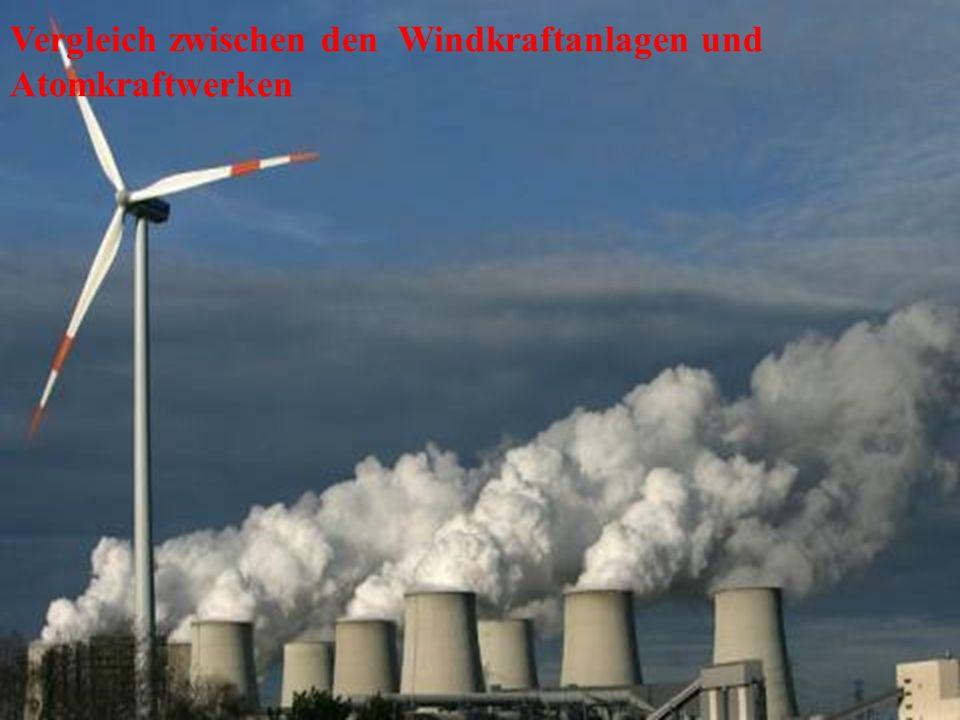 Vergleich zwischen den Windkraftanlagen und Atomkraftwerken