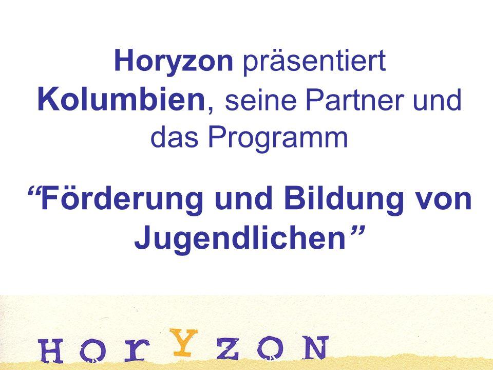 Horyzon präsentiert Kolumbien, seine Partner und das Programm Förderung und Bildung von Jugendlichen