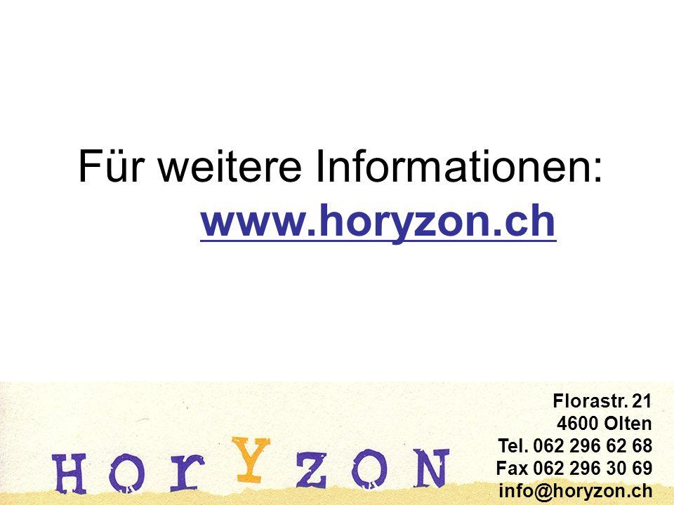 Für weitere Informationen: www.horyzon.ch Florastr.