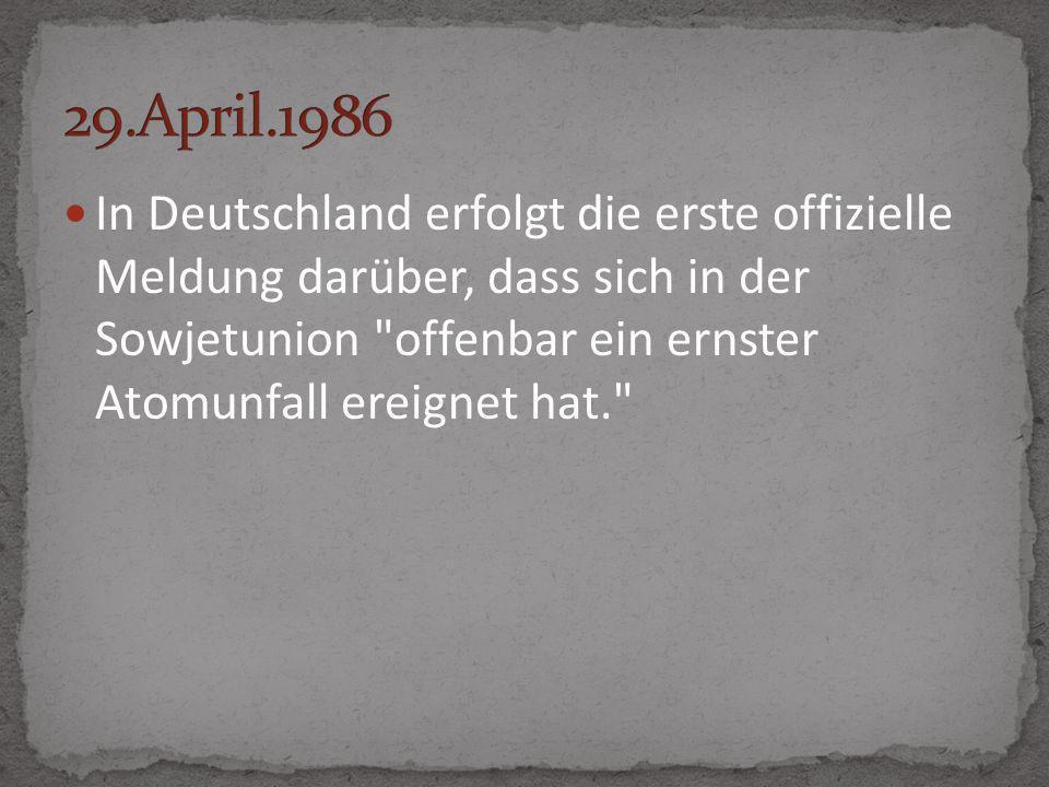 In Deutschland erfolgt die erste offizielle Meldung darüber, dass sich in der Sowjetunion offenbar ein ernster Atomunfall ereignet hat.