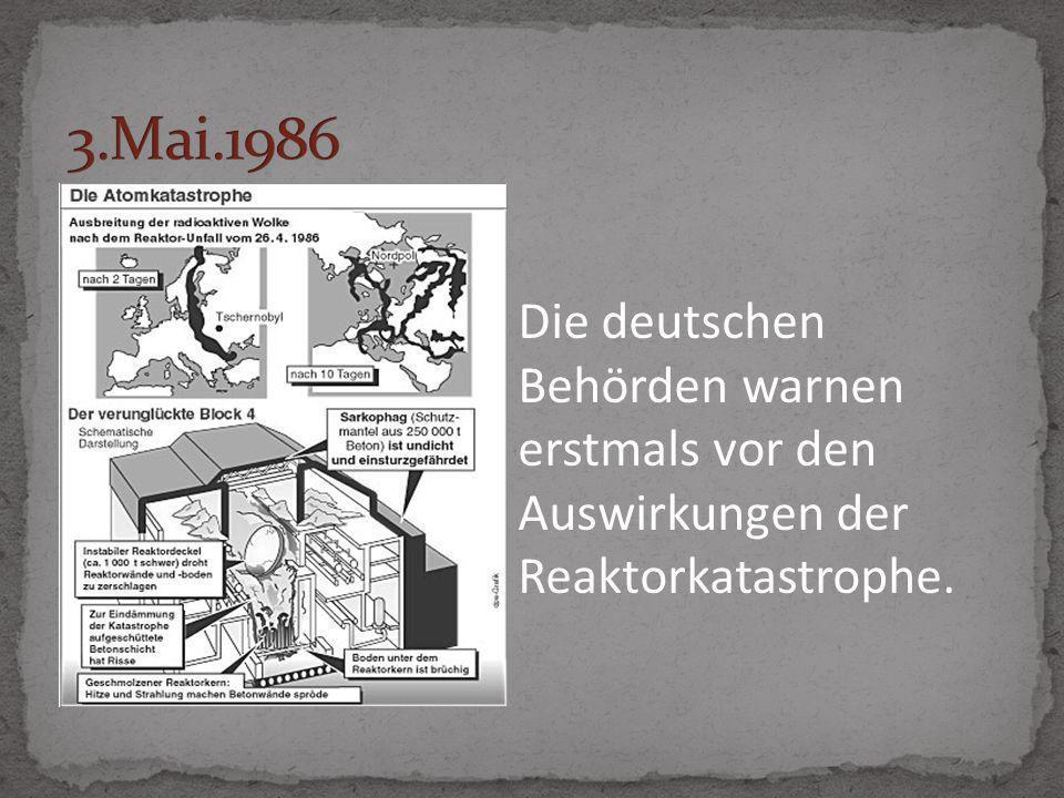 Die deutschen Behörden warnen erstmals vor den Auswirkungen der Reaktorkatastrophe.