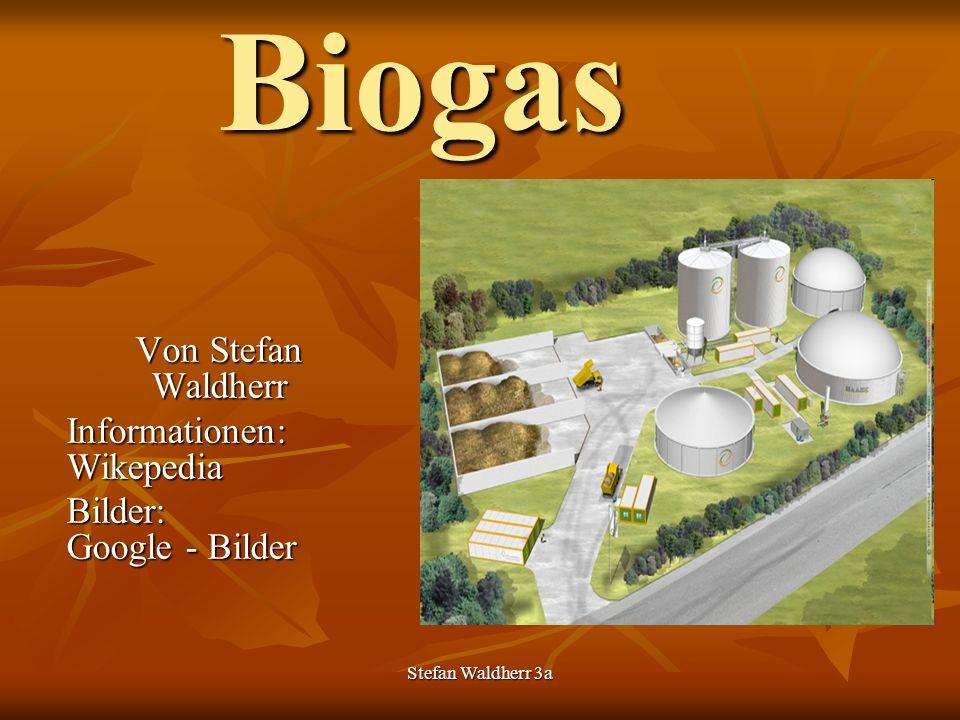 Stefan Waldherr 3a Entstehung in Österreich In Österreich befinden sich mit Ende des Jahres 2008 insgesamt 294 Biogasanlagen.