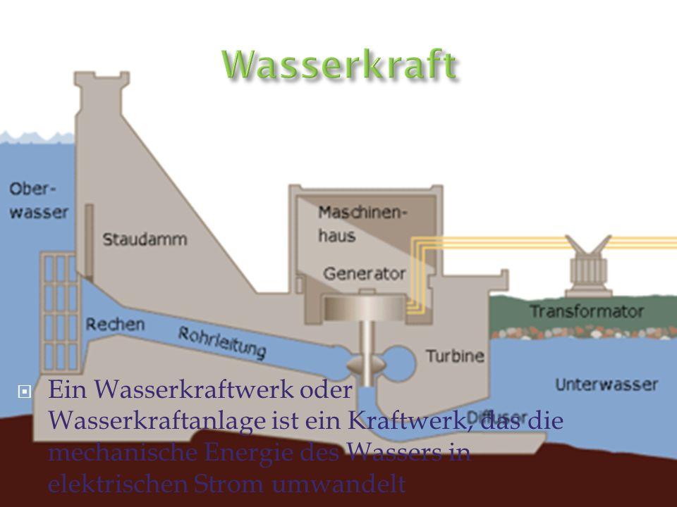 Ein Wasserkraftwerk oder Wasserkraftanlage ist ein Kraftwerk, das die mechanische Energie des Wassers in elektrischen Strom umwandelt