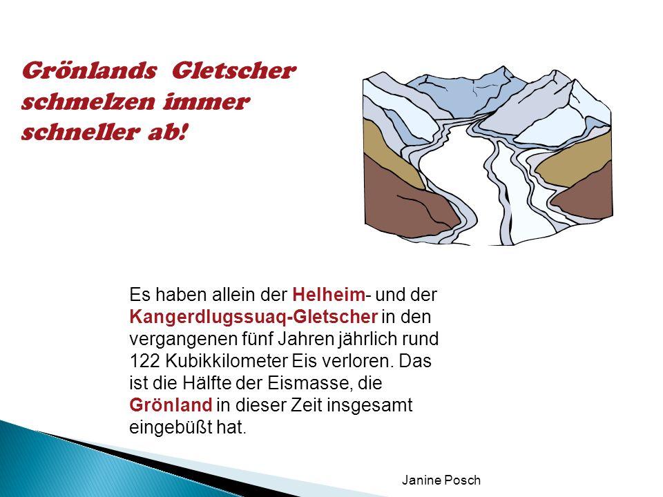 Janine Posch Es haben allein der Helheim- und der Kangerdlugssuaq-Gletscher in den vergangenen fünf Jahren jährlich rund 122 Kubikkilometer Eis verlor