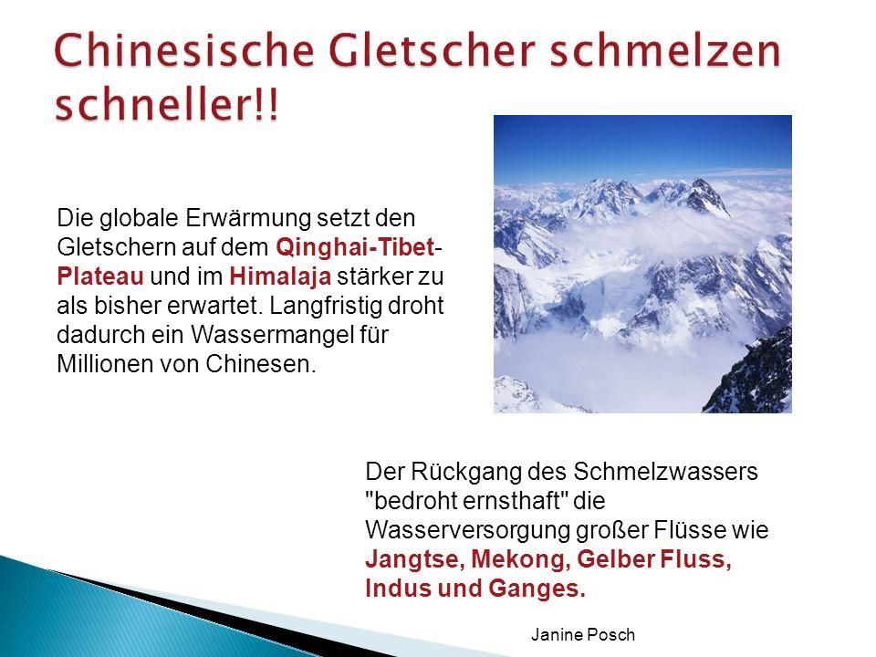 Janine Posch Die globale Erwärmung setzt den Gletschern auf dem Qinghai-Tibet- Plateau und im Himalaja stärker zu als bisher erwartet. Langfristig dro