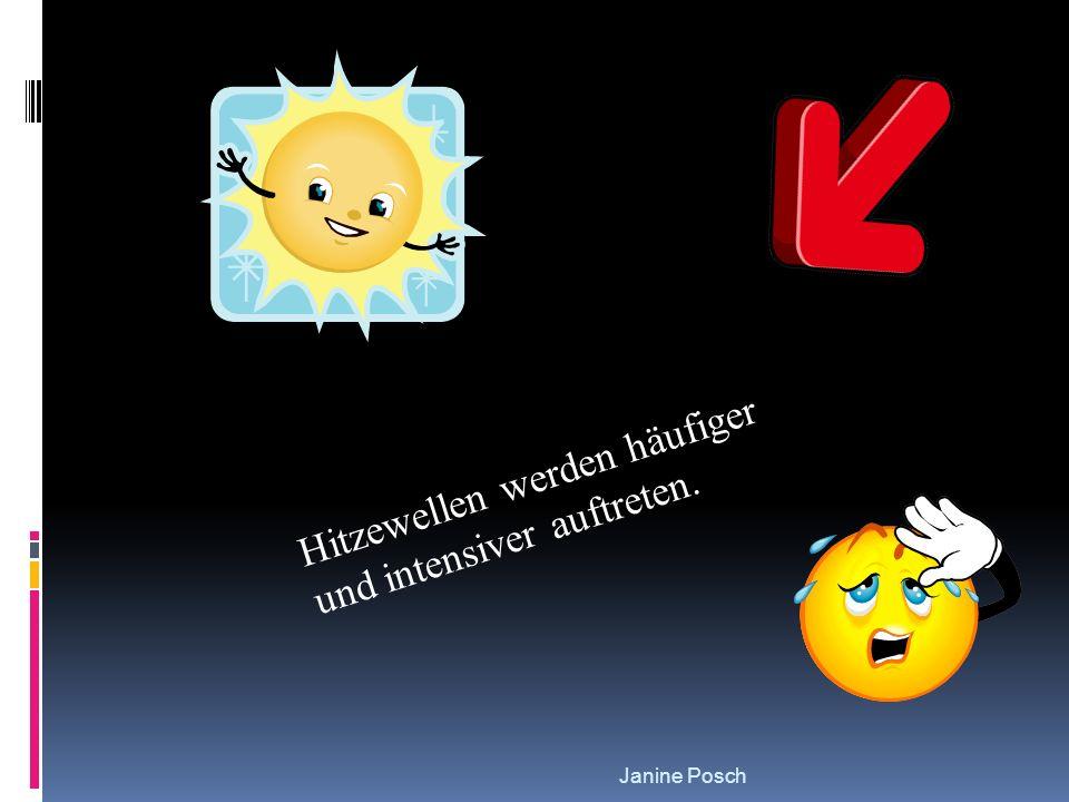 Janine Posch Hitzewellen werden häufiger und intensiver auftreten.