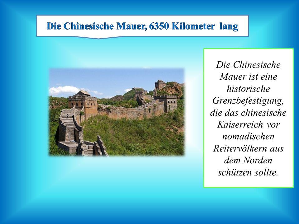Die Chinesische Mauer ist eine historische Grenzbefestigung, die das chinesische Kaiserreich vor nomadischen Reitervölkern aus dem Norden schützen sol
