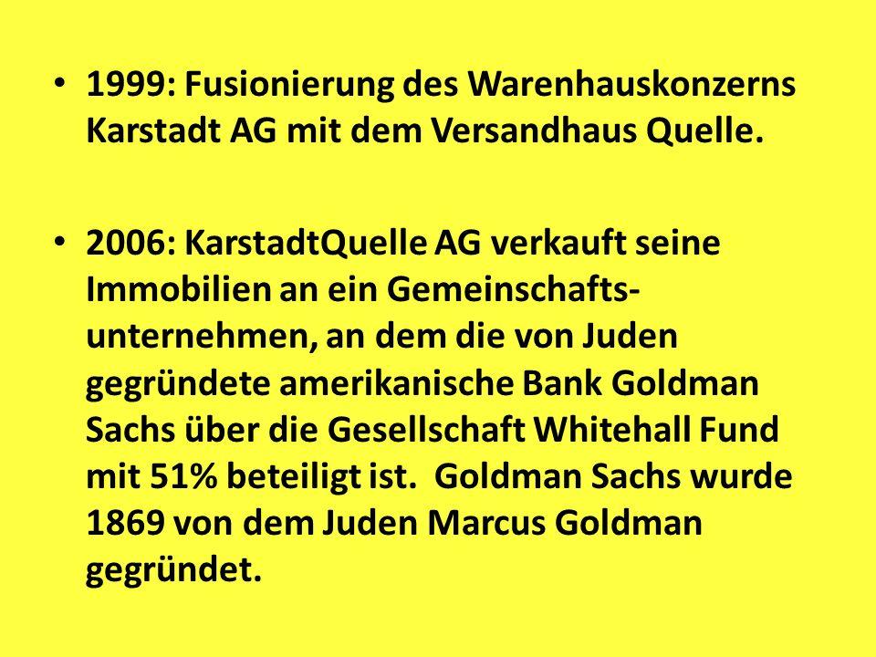 1999: Fusionierung des Warenhauskonzerns Karstadt AG mit dem Versandhaus Quelle.