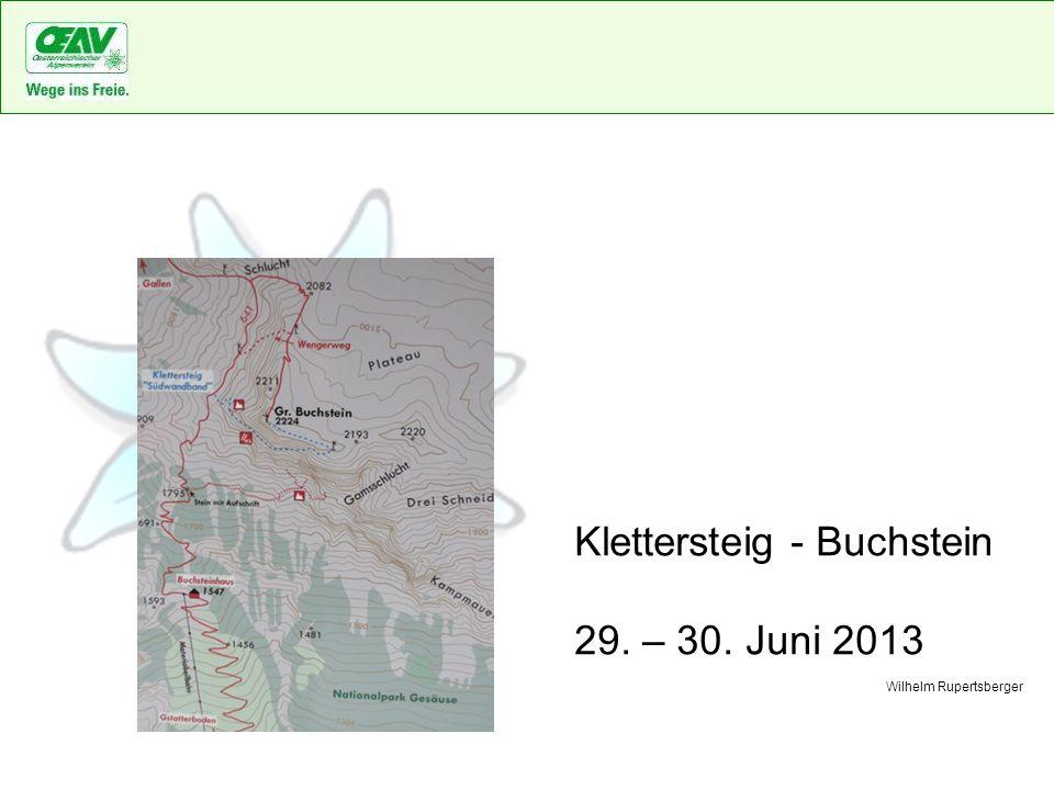 Klettersteig - Buchstein 29. – 30. Juni 2013 Wilhelm Rupertsberger