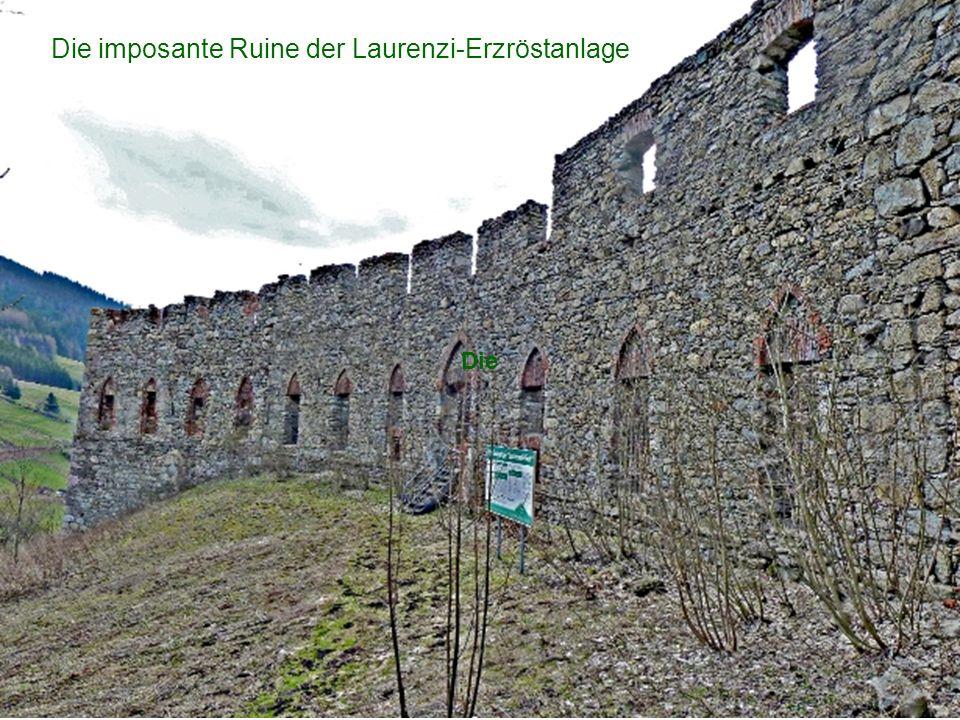 Die Die imposante Ruine der Laurenzi-Erzröstanlage