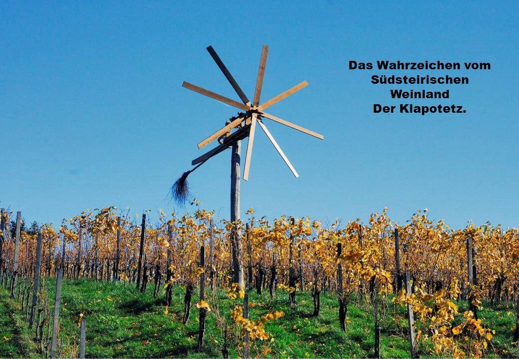 Das Wahrzeichen vom Südsteirischen Weinland Der Klapotetz.
