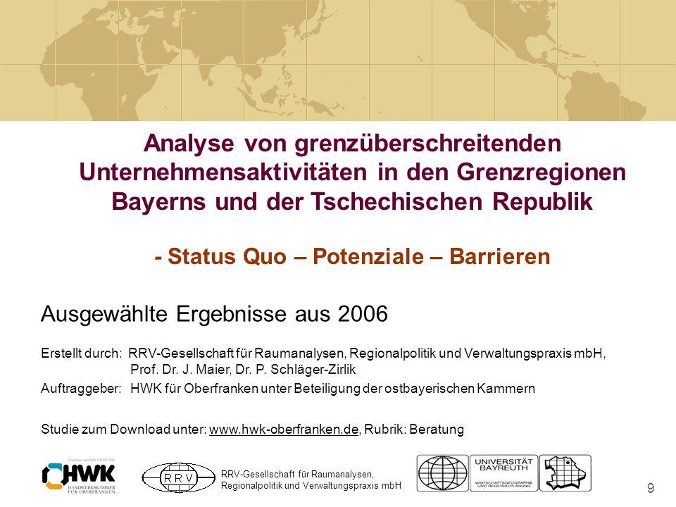Ausgewählte Ergebnisse aus 2006 Erstellt durch: RRV-Gesellschaft für Raumanalysen, Regionalpolitik und Verwaltungspraxis mbH, Prof. Dr. J. Maier, Dr.