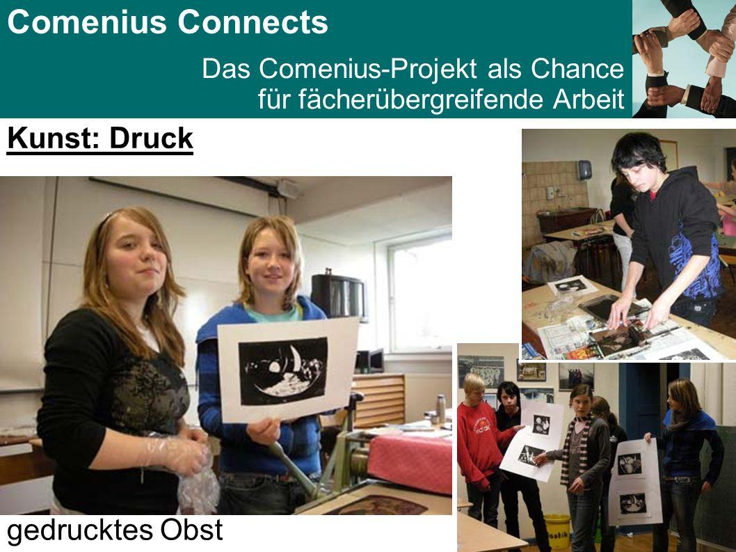 Comenius Connects Das Comenius-Projekt als Chance für fächerübergreifende Arbeit Kunst: Druck gedrucktes Obst