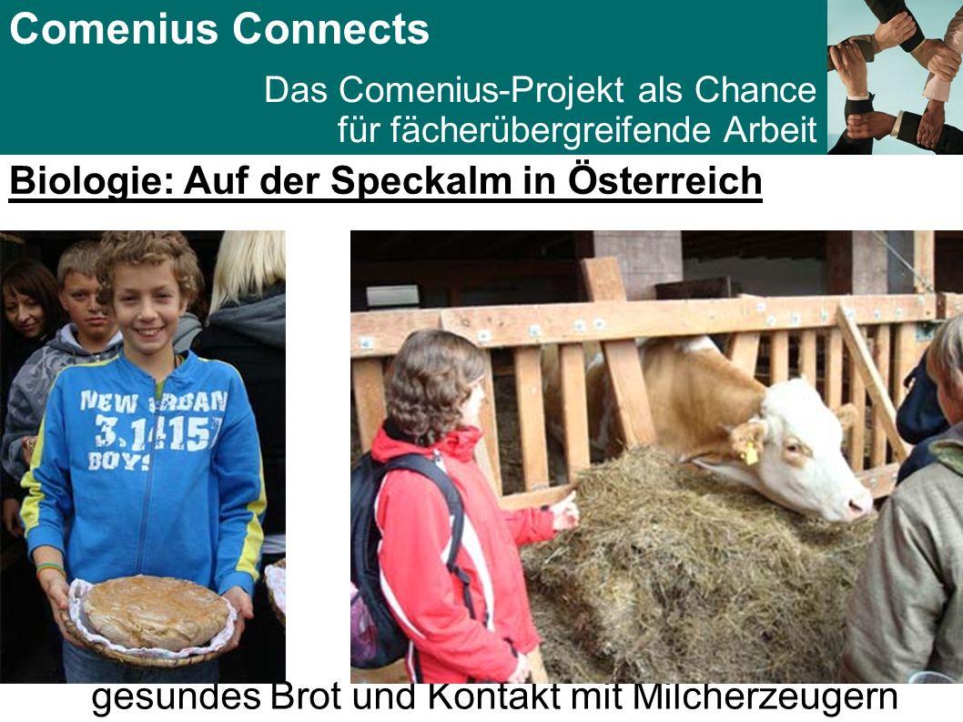 Comenius Connects Das Comenius-Projekt als Chance für fächerübergreifende Arbeit Biologie: Auf der Speckalm in Österreich Die Bäuerin erklärt, was mit dem Apfelmost geschieht.