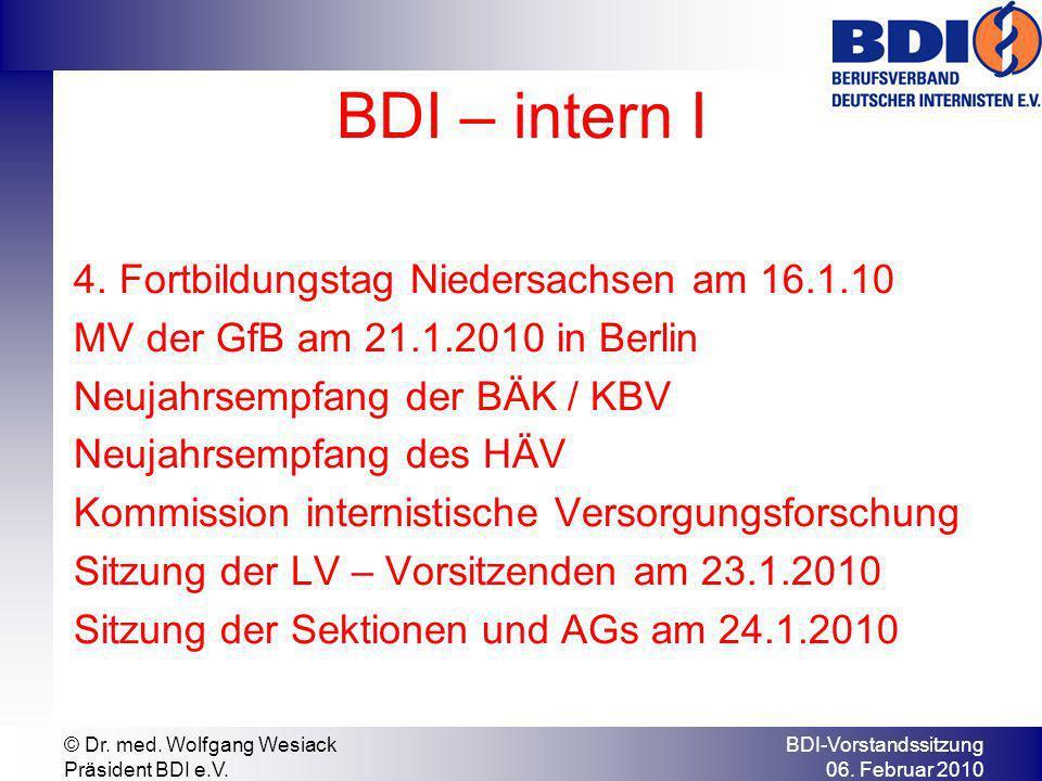 BDI – intern I 4. Fortbildungstag Niedersachsen am 16.1.10 MV der GfB am 21.1.2010 in Berlin Neujahrsempfang der BÄK / KBV Neujahrsempfang des HÄV Kom