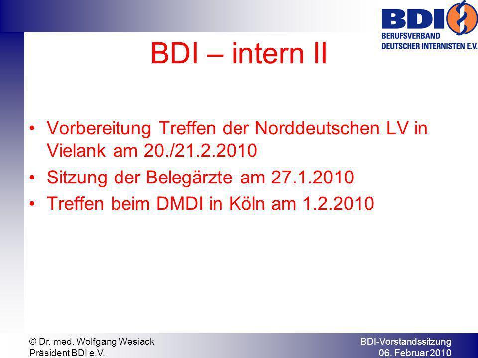 BDI – intern II Vorbereitung Treffen der Norddeutschen LV in Vielank am 20./21.2.2010 Sitzung der Belegärzte am 27.1.2010 Treffen beim DMDI in Köln am 1.2.2010 BDI-Vorstandssitzung 06.