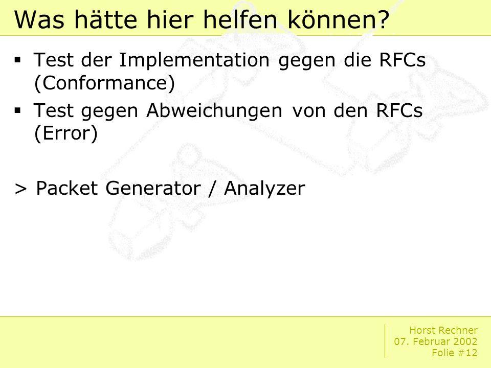 Horst Rechner 07. Februar 2002 Folie #12 Was hätte hier helfen können.