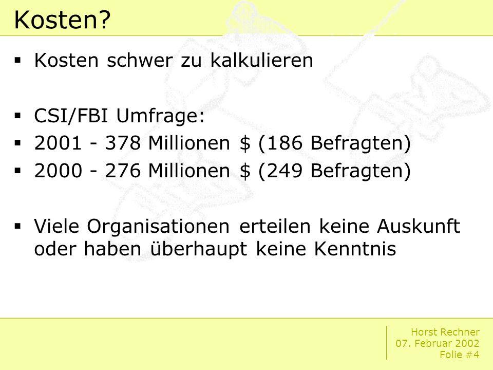Horst Rechner 07.Februar 2002 Folie #15 Referenzwerte Für jeden Test braucht man Referenzwerte.