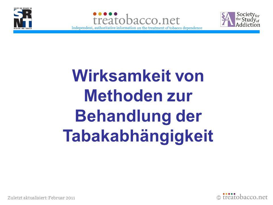 Zuletzt aktualisiert: Februar 2011 Wirksamkeit von Methoden zur Behandlung der Tabakabhängigkeit