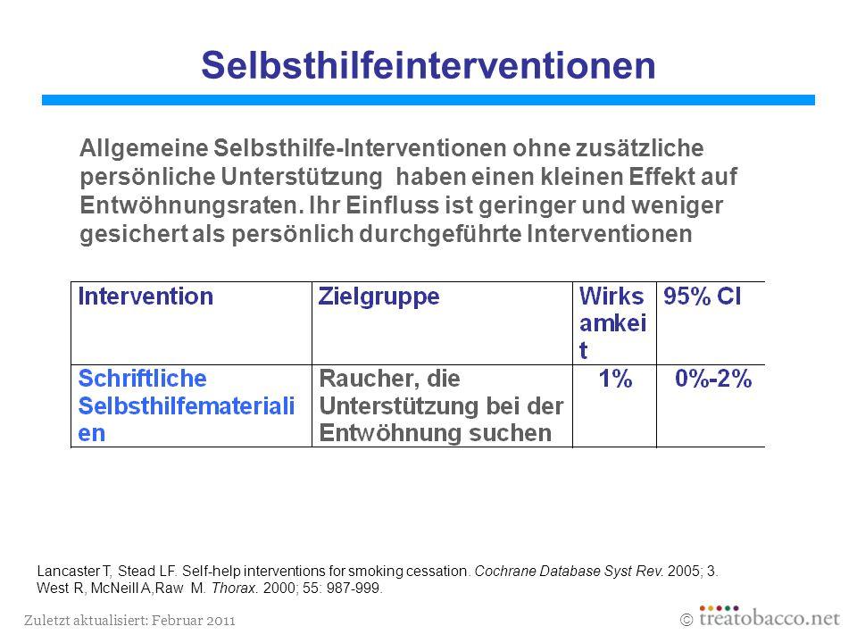 Zuletzt aktualisiert: Februar 2011 Selbsthilfeinterventionen Allgemeine Selbsthilfe-Interventionen ohne zusätzliche persönliche Unterstützung haben ei