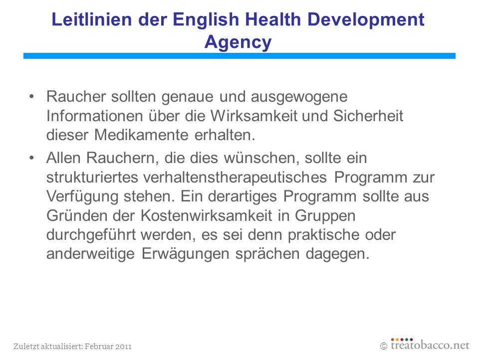 Zuletzt aktualisiert: Februar 2011 Leitlinien der English Health Development Agency Raucher sollten genaue und ausgewogene Informationen über die Wirk