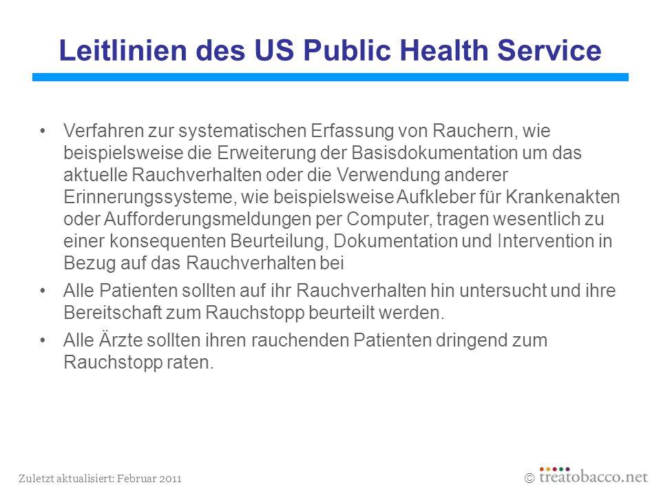 Zuletzt aktualisiert: Februar 2011 Leitlinien des US Public Health Service Verfahren zur systematischen Erfassung von Rauchern, wie beispielsweise die