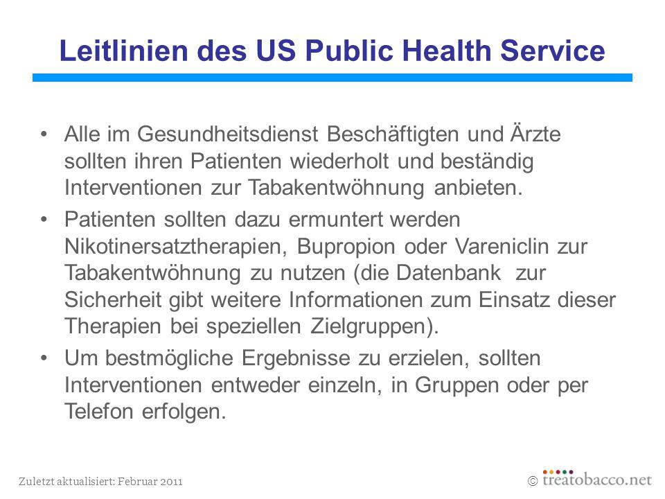 Zuletzt aktualisiert: Februar 2011 Leitlinien des US Public Health Service Alle im Gesundheitsdienst Beschäftigten und Ärzte sollten ihren Patienten w
