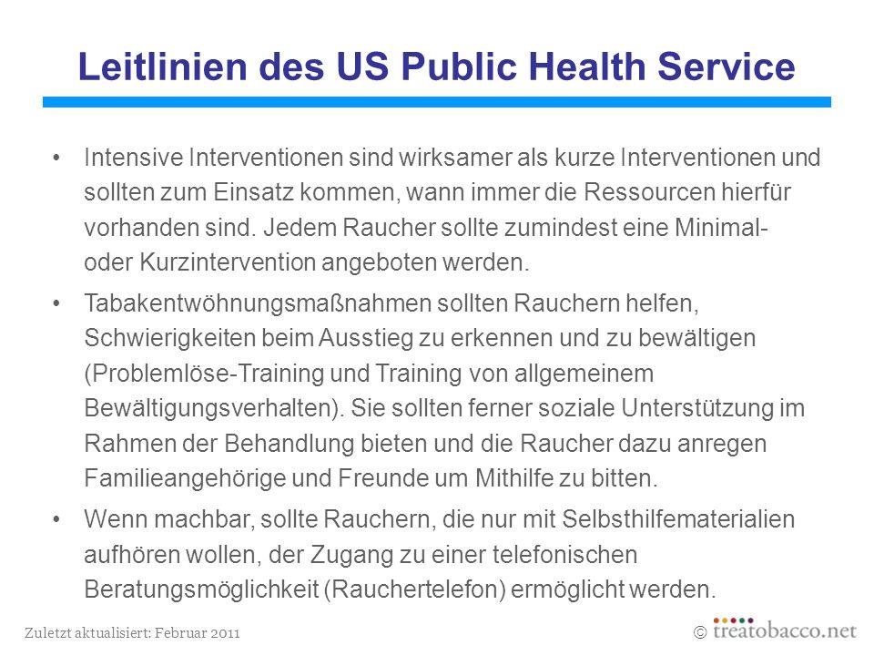 Zuletzt aktualisiert: Februar 2011 Leitlinien des US Public Health Service Intensive Interventionen sind wirksamer als kurze Interventionen und sollte