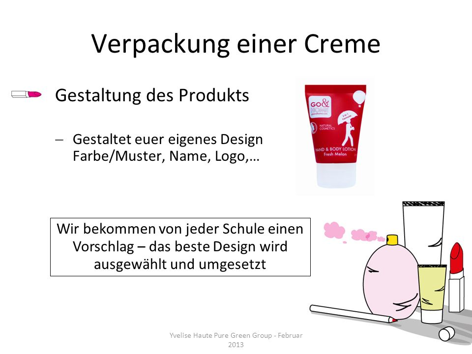 Verpackung einer Creme Gestaltung des Produkts Gestaltet euer eigenes Design Farbe/Muster, Name, Logo,… Yvelise Haute Pure Green Group - Februar 2013