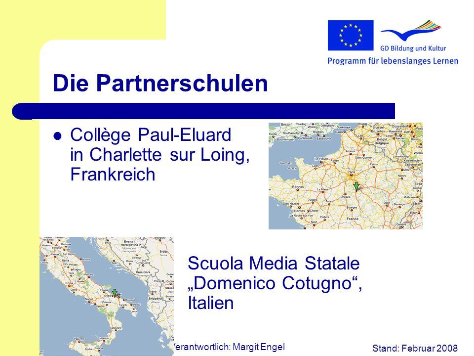 Stand: Februar 2008 Verantwortlich: Margit Engel Die Partnerschulen Collège Paul-Eluard in Charlette sur Loing, Frankreich Scuola Media Statale Domeni