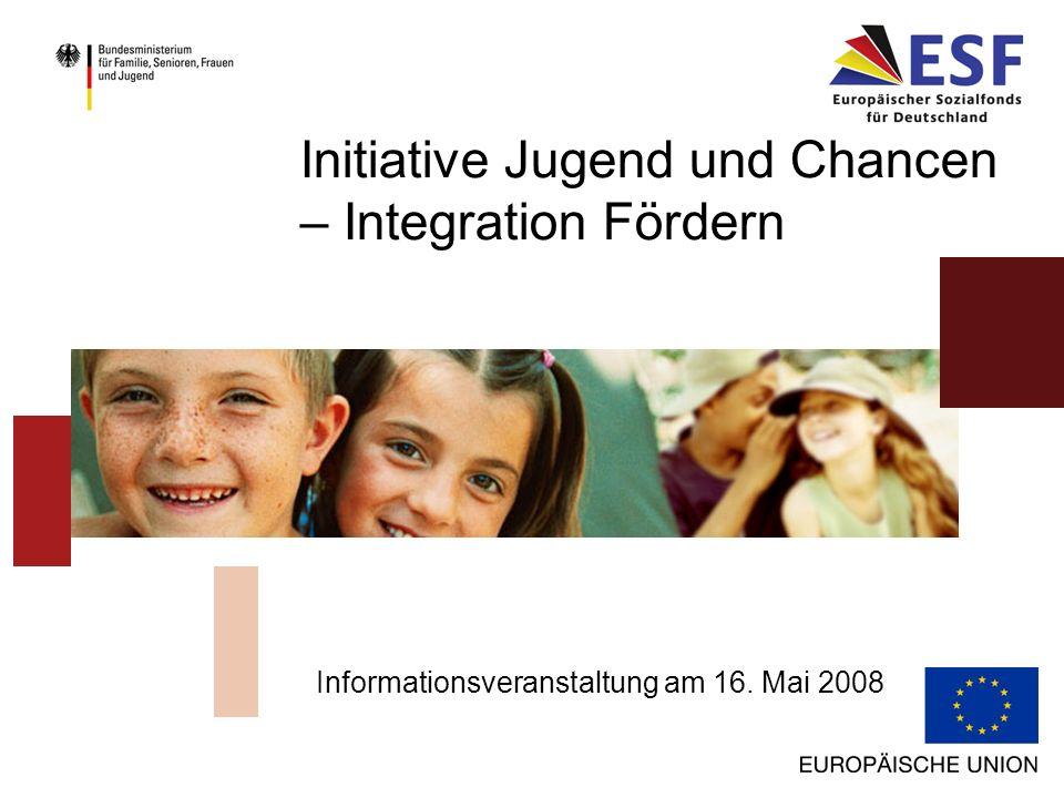 Initiative Jugend und Chancen – Integration Fördern Informationsveranstaltung am 16. Mai 2008