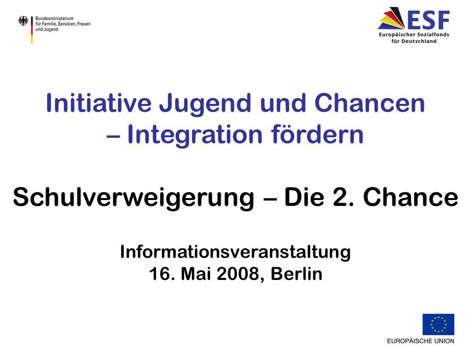 Initiative Jugend und Chancen – Integration fördern Schulverweigerung – Die 2.