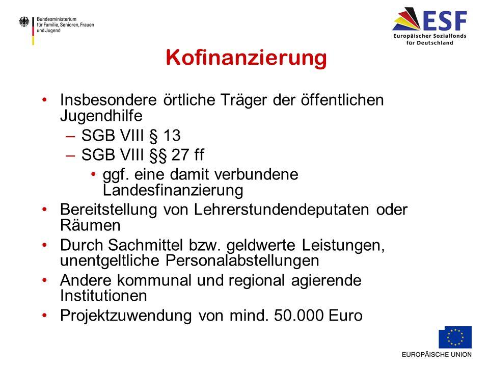 Kofinanzierung Insbesondere örtliche Träger der öffentlichen Jugendhilfe –SGB VIII § 13 –SGB VIII §§ 27 ff ggf.