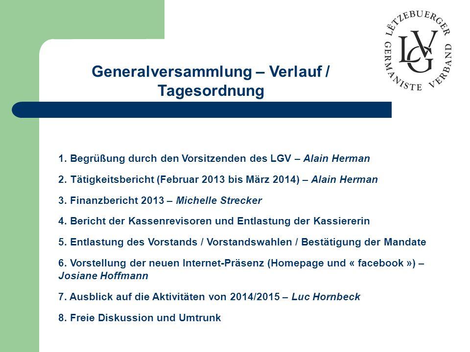 1.Begrüßung durch den Vorsitzenden des LGV – Alain Herman 2.