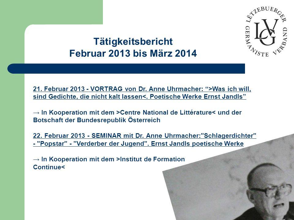 Tätigkeitsbericht Februar 2013 bis März 2014 21.Februar 2013 - VORTRAG von Dr.