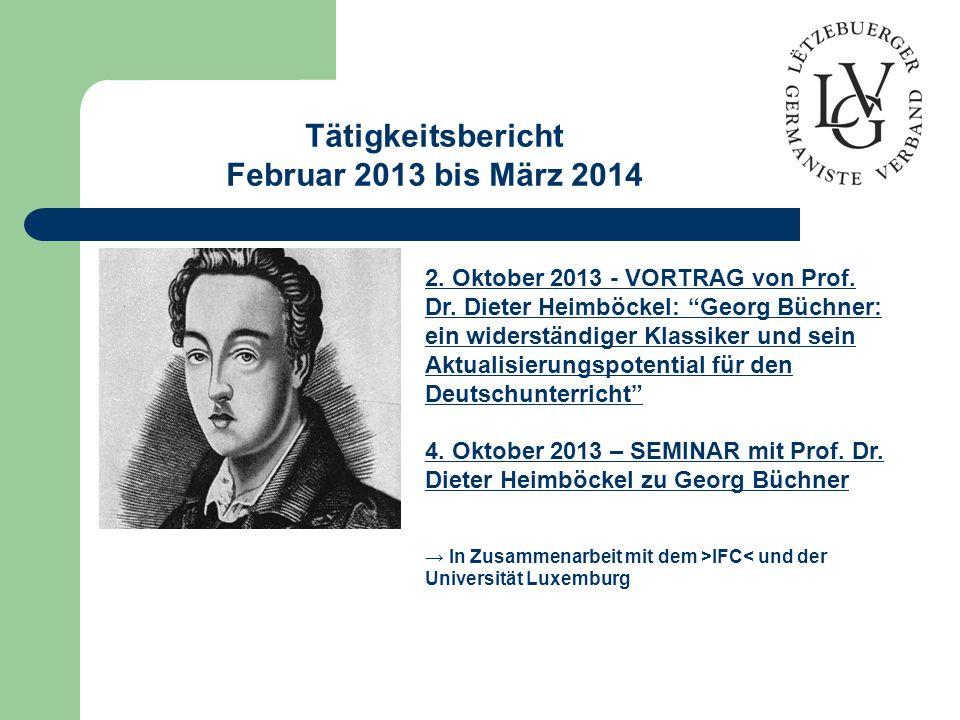 Tätigkeitsbericht Februar 2013 bis März 2014 2.Oktober 2013 - VORTRAG von Prof.