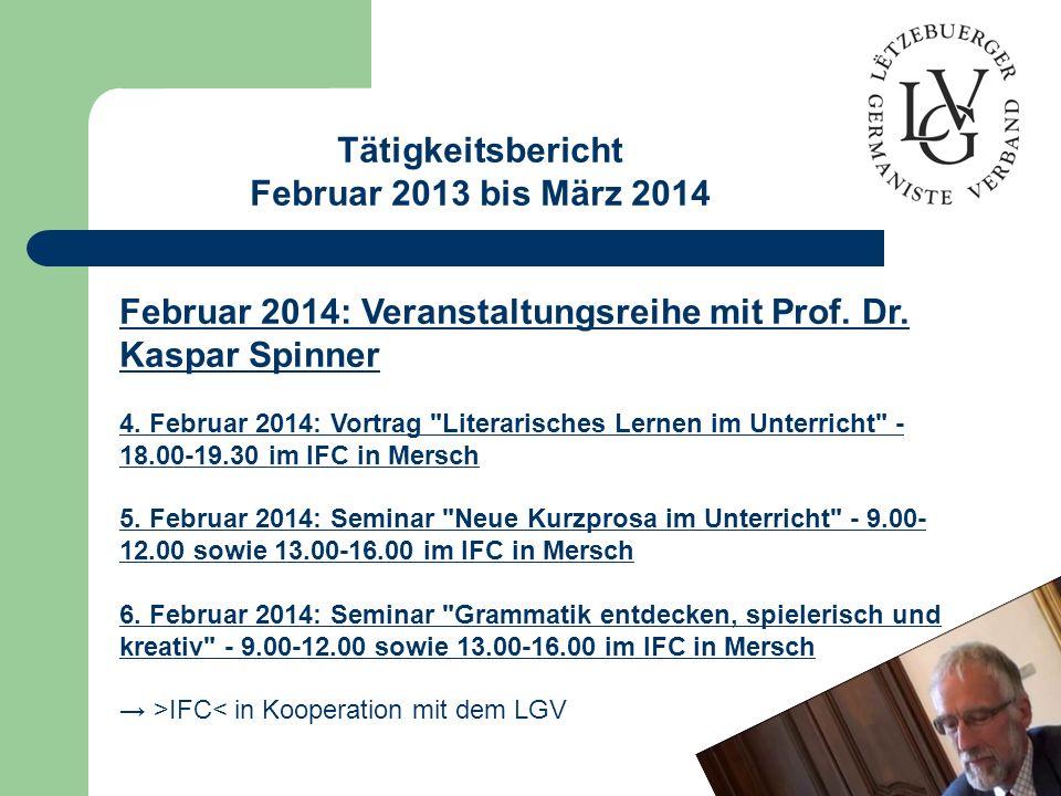 Tätigkeitsbericht Februar 2013 bis März 2014 Februar 2014: Veranstaltungsreihe mit Prof.