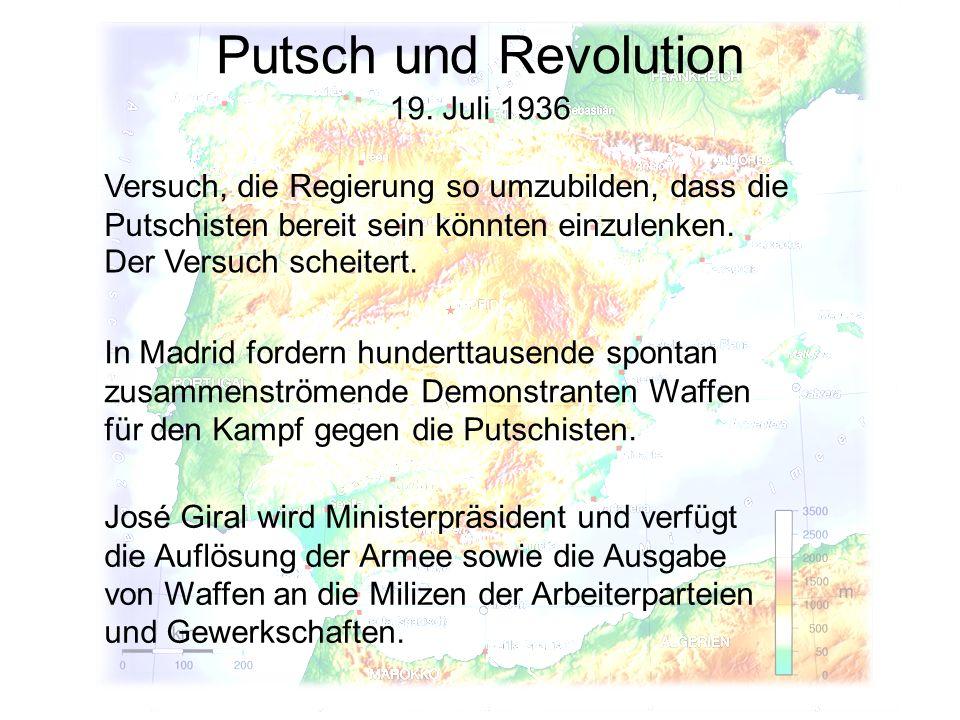 Putsch und Revolution 19. Juli 1936 Versuch, die Regierung so umzubilden, dass die Putschisten bereit sein könnten einzulenken. In Madrid fordern hund